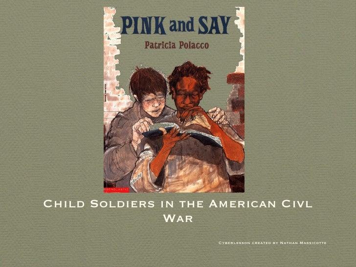 <ul><li>Child Soldiers in the American Civl War </li></ul><ul><li>Cyberlesson created by Nathan Massicotte </li></ul>