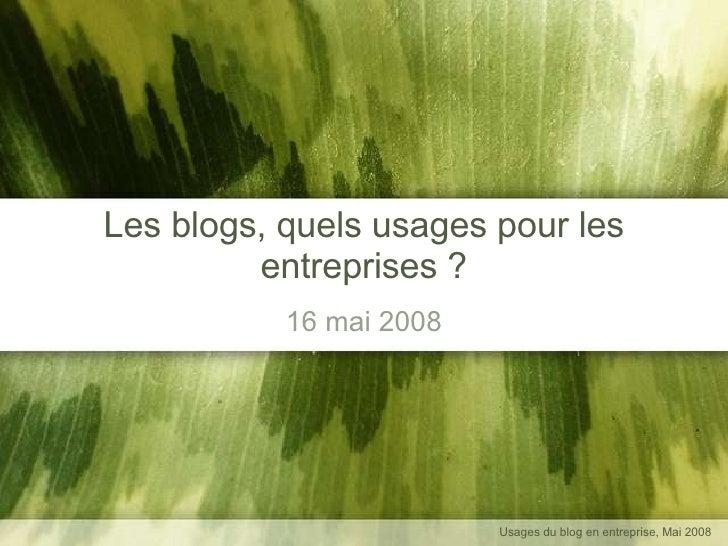 Les blogs, quels usages pour les entreprises ? 16 mai 2008