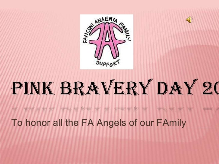 Pink Bravery Day 2010<br />To honor all the FA Angels of our FAmily<br />