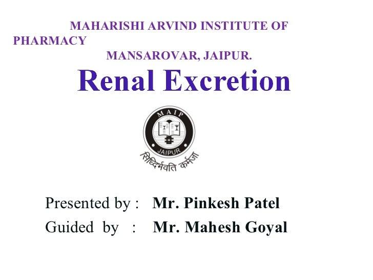 MAHARISHI ARVIND INSTITUTE OF PHARMACY   MANSAROVAR, JAIPUR. Presented by :  Mr. Pinkesh Patel Guided  by  :  Mr. Mahesh G...