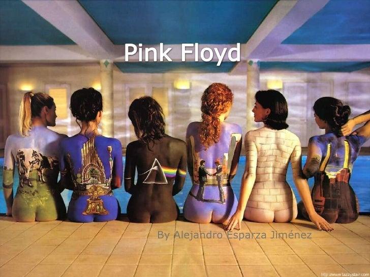 Pink Floyd<br />By Alejandro Esparza Jiménez<br />