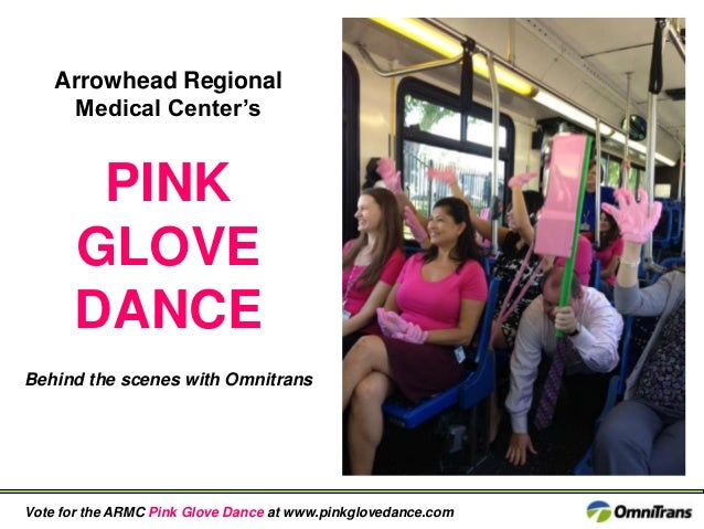 Arrowhead Regional Medical Center's  PINK GLOVE DANCE Behind the scenes with Omnitrans  Vote for the ARMC Pink Glove Dance...