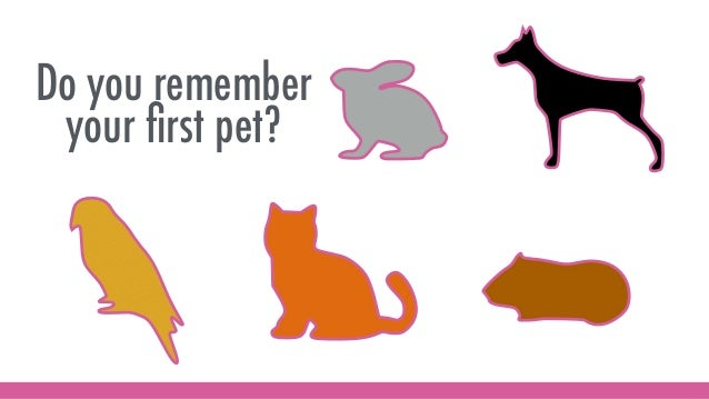 Do you remember your first pet?