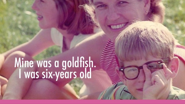 Mine was a goldfish. I was six-years old