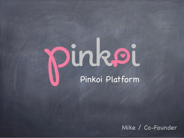 Pinkoi Platform          Mike / Co-Founder