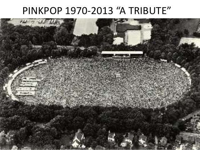 "PINKPOP 1970-2013 ""A TRIBUTE"""