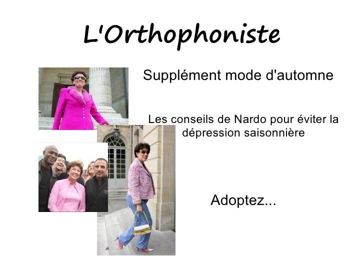 L'Orthophoniste     Supplément mode d'automne      Les conseils de Nardo pour éviter la           dépression saisonnière  ...