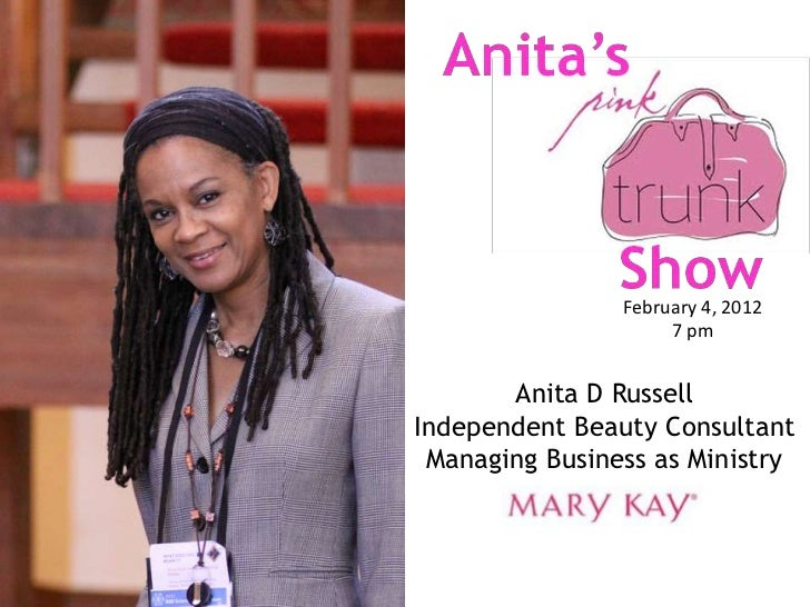February 4, 2012                     7 pm       Anita D RussellIndependent Beauty Consultant Managing Business as Ministry