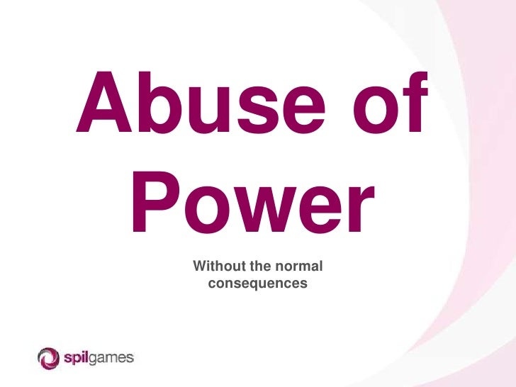 consequences of abuse of power