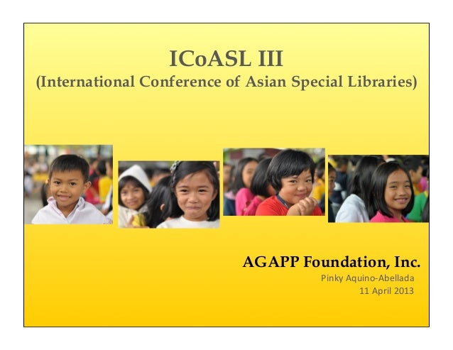 ICoASL III(International Conference of Asian Special Libraries)                            AGAPP Foundation, Inc.         ...