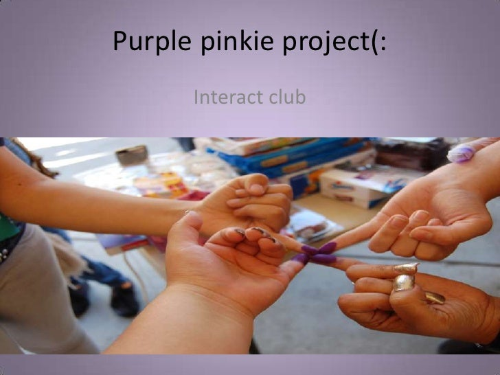 Purple pinkie project(:<br />Interact club<br />