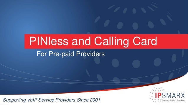 pinless and calling card for pre paid providers supporting voip service providers since 2001 - Pinless Calling Card