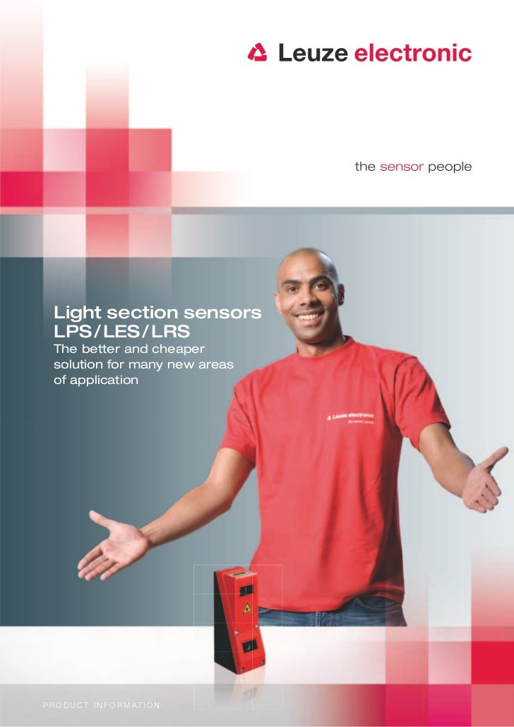 Light section sensors   LPS / LES / LRS   The better and cheaper   solution for many new areas   of applicationP R O D U C...