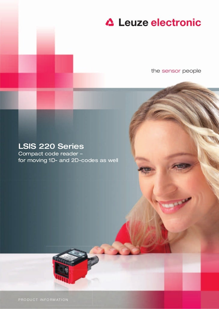 LSIS 220 SeriesCompact code reader –for moving 1D- and 2D-codes as wellP R O D U C T I N F O R M AT I O N