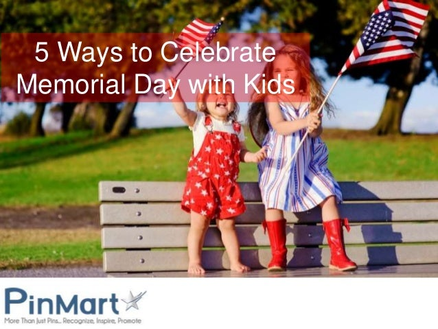 5 Ways to Celebrate Memorial Day with Kids