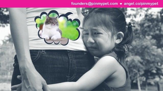angel.co/pinmypetfounders@pinmypet.com