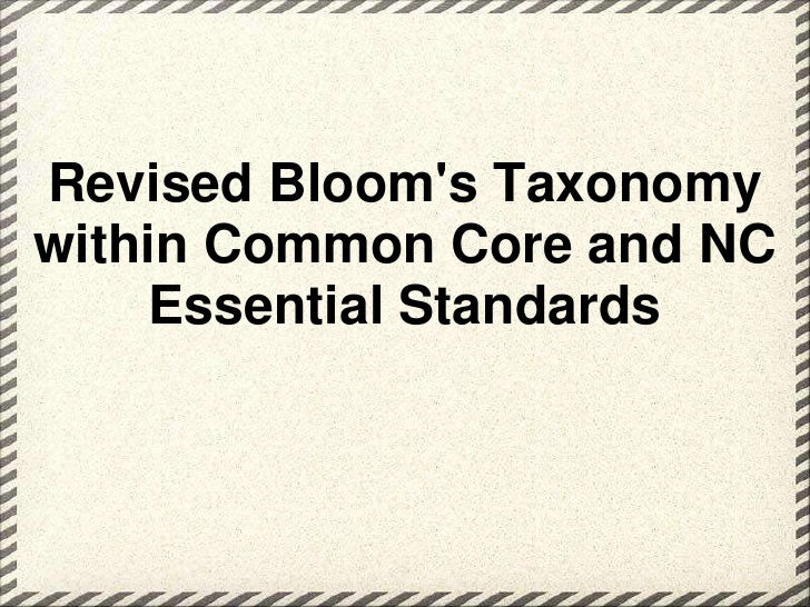Revised Blooms Taxonomywithin Common Core and NC    Essential Standards