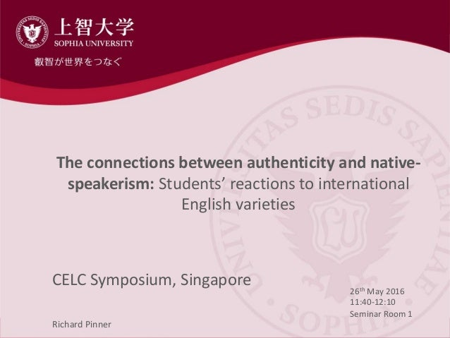 The connections between authenticity and native-speakerism: Students' reactions to international English varieties Slide 2