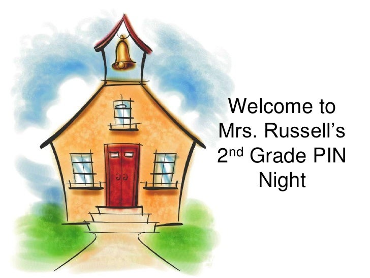 Welcome to Mrs. Russell's 2nd Grade PIN Night<br />
