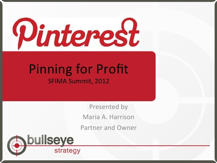 Pinning for Profit    SFIMA Summit, 2012                   Presented by                  Maria A. Har...