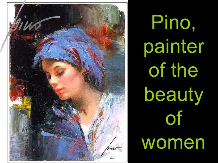 Pino, painter of the beauty of women