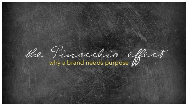 why a brand needs purpose te Pinocchio effect