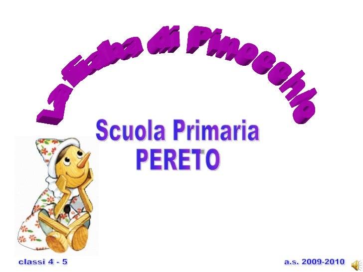 La fiaba di Pinocchio Scuola Primaria  PERETO a.s. 2009-2010 classi 4 - 5