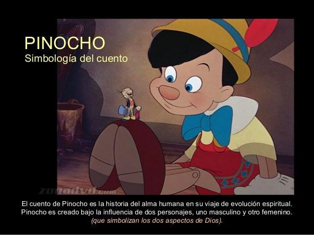 PINOCHO El cuento de Pinocho es la historia del alma humana en su viaje de evolución espiritual. Pinocho es creado bajo la...