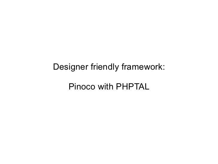 Designer friendly framework: Pinoco with PHPTAL