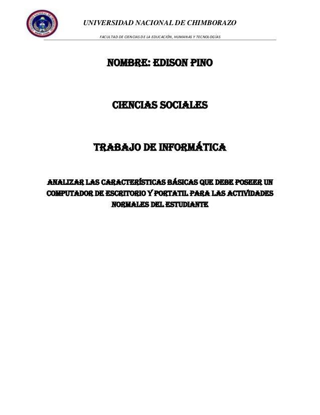 UNIVERSIDAD NACIONAL DE CHIMBORAZO FACULTAD DE CIENCIAS DE LA EDUCACIÓN, HUMANAS Y TECNOLOGÍAS  Nombre: Edison Pino  Cienc...