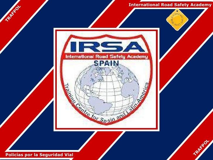 International Road Safety Academy     L   O FP ATR                                                                L       ...