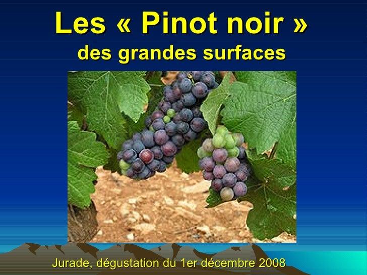 Les «Pinot noir» des grandes surfaces Jurade, dégustation du 1er décembre 2008