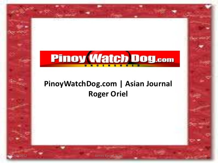 PinoyWatchDog.com | Asian Journal                     Roger Oriel3/9/2012                James Beirne Scam      1