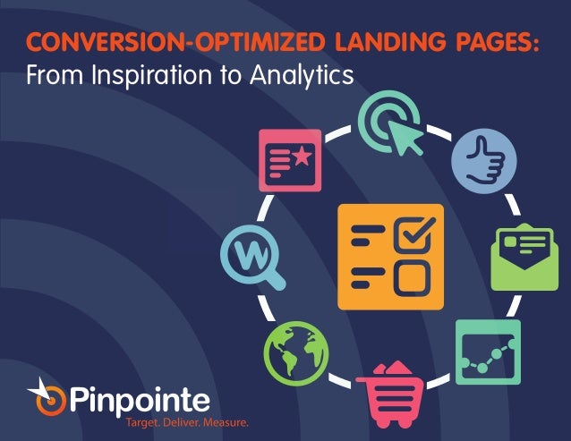 EMAIL MARKETING AUTOMATION (800) 577-6584 | www.pinpointe.com CONVERSION-OPTIMIZED LANDING PAGES: From Inspiration to Anal...