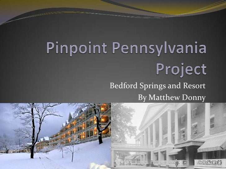 Bedford Springs and Resort       By Matthew Donny