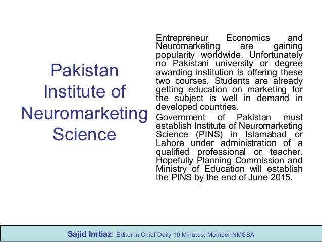 Pakistan Institute of Neuromarketing Science Entrepreneur Economics and Neuromarketing are gaining popularity worldwide. U...