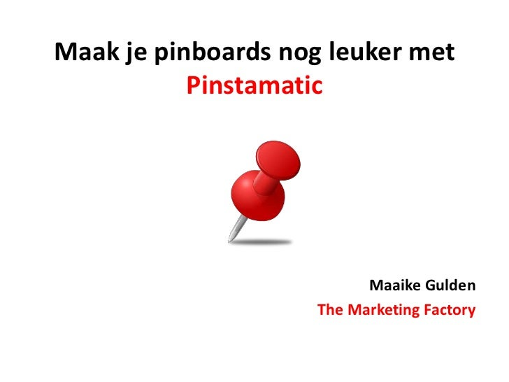 Maak je pinboards nog leuker met           Pinstamatic                           Maaike Gulden                     The Mar...