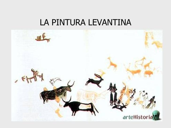 LA PINTURA LEVANTINA