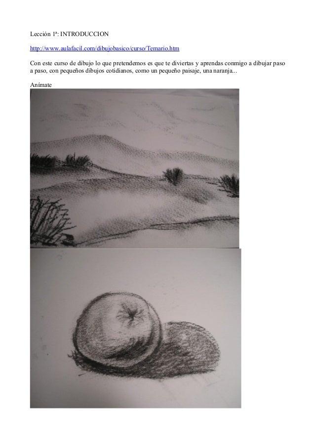 Lección 1ª: INTRODUCCIONhttp://www.aulafacil.com/dibujobasico/curso/Temario.htmCon este curso de dibujo lo que pretendemos...