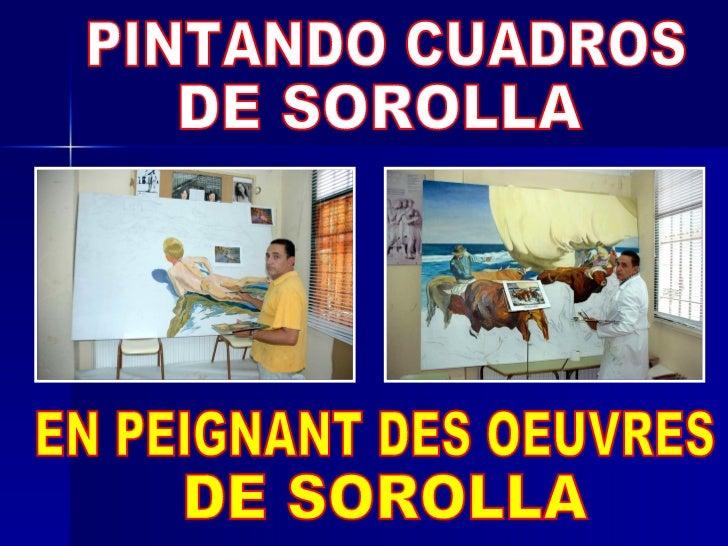 PINTANDO CUADROS DE SOROLLA EN PEIGNANT DES OEUVRES DE SOROLLA