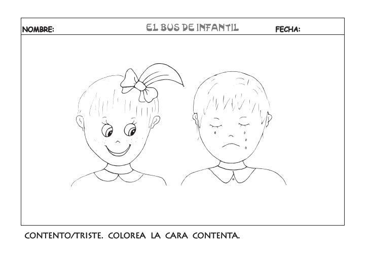 NOMBRE:                EL BUS DE INFANTIL    FECHA:CONTENTO/TRISTE. COLOREA LA CARA CONTENTA.
