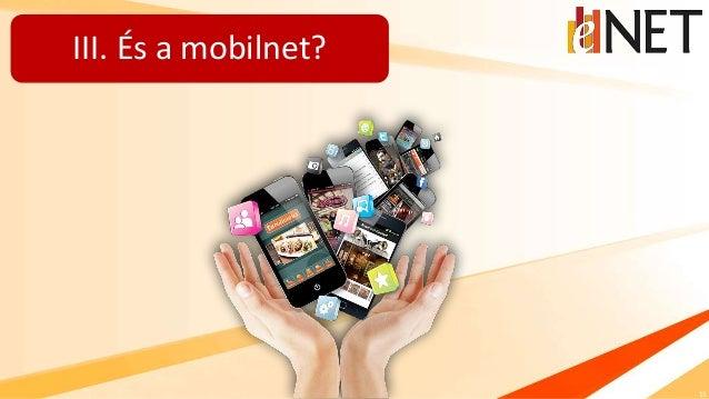 13 III. És a mobilnet?