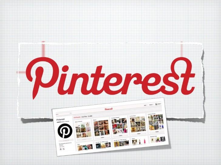 Pinterest; kullanıcıların web üzerinde buldukları ilginç içerikleridüzenlemek ve paylaşmak için olanak sağlayan, pano sist...