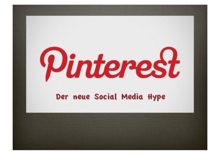 Gliederung Was ist Pinterest? Wie funktioniert Pinterest? Welche Vor- und Nachteile hat Pinterest? Welche Chancen ...