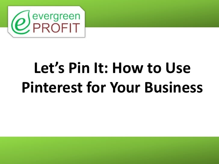 Let's Pin It: How to UsePinterest for Your Business