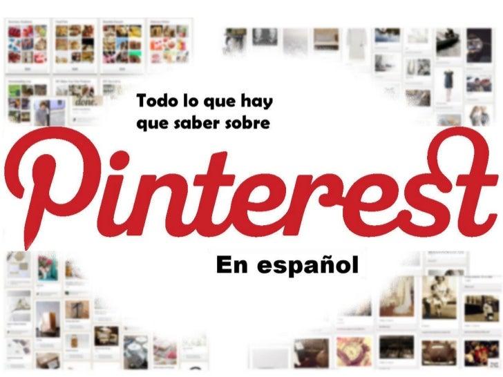 Pinterest - Todo lo que hay que saber. (en español)