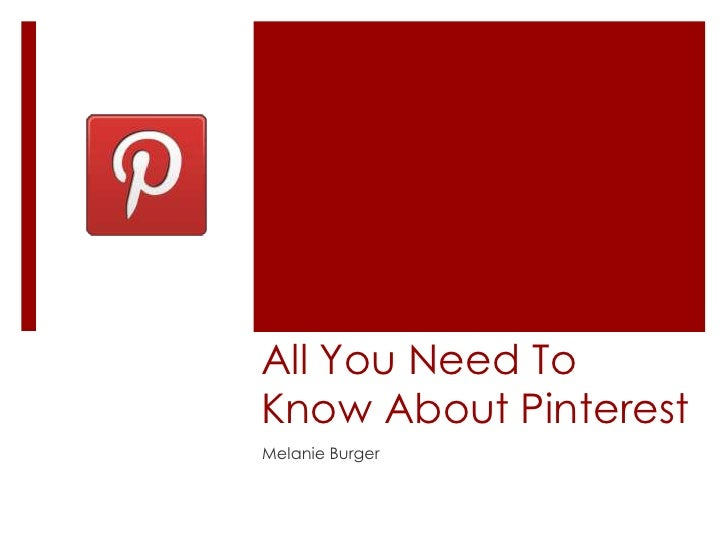 All You Need ToKnow About PinterestMelanie Burger