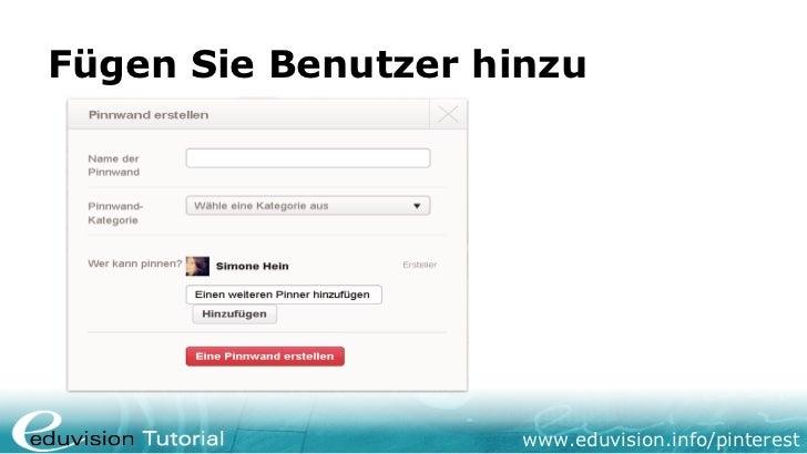 Fügen Sie Benutzer hinzu                     www.eduvision.info/pinterest