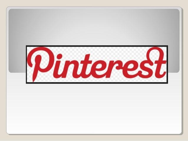 ¿Qué es Pinterest?Pinterest es una red social que nos permite compartirimágenes . Los usuarios crean y administran sus fot...