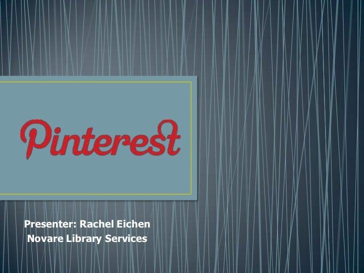 Presenter: Rachel EichenNovare Library Services